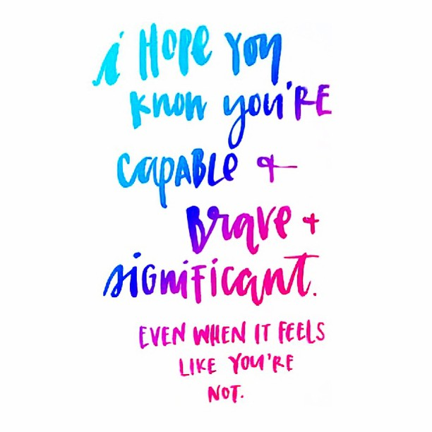 This is true for every single one of you 💙 In fact, you are MORE capable, brave & significant than you even know 💕💪🏼 So try not to doubt yourself, your strength or your worth because you are so amazing & so strong & so important 💜 #Amazing #BelieveInYourself #LoveYourself #Monday #Strong #Qotd #Quote #Quotezie #Quotes #Inspiration #Happy #Beautiful #Colorful #Happiness #Hope #Life #Rainbow #Motivation #Depression #Recovery #Smile #Love #LifeQuotes #Inspire #SelfLove #InstaLove #Instagood #InstaDaily #DailyQuotes #InstaQuotes